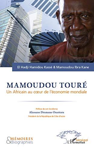 9782296994157: Mamoudou Touré : Un Africain au coeur de l'économie mondiale