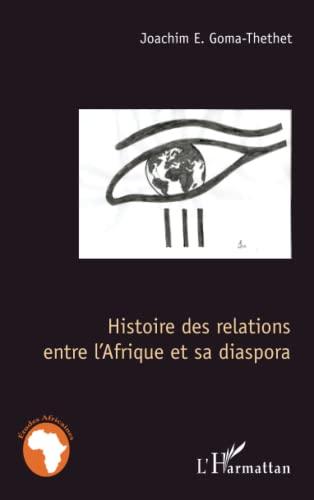 9782296994676: Histoire des relations entre l'Afrique et sa diaspora (French Edition)