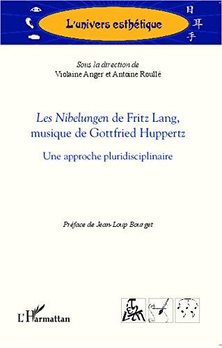 9782296996328: Nibelungen de Fritz Lang Musique de Gottfried Huppertz une Approche Pluridisciplinaire