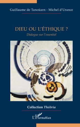 9782296997745: Dieu ou l'éthique?: Dialogue sur l'essentiel (French Edition)
