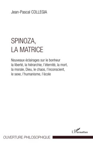 Spinoza, La matrice: Nouveaux ?clairages sur le: Collegia, Jean-Pascal