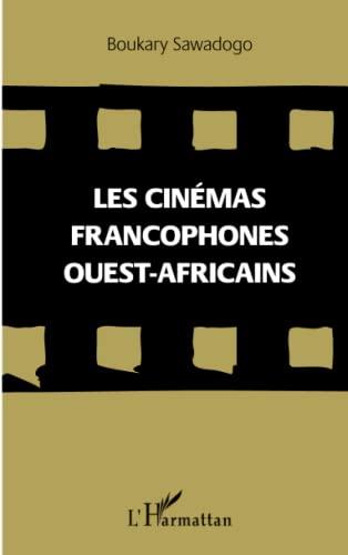 9782296998278: Les cinémas francophones ouest-africains (French Edition)