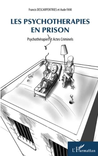 9782296998285: Psychotherapies en Prison Psychotherapies et Actes Criminels