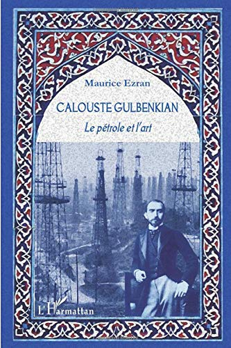 9782296998520: Calouste Gulbenkian: Le pétrole et l'art (French Edition)