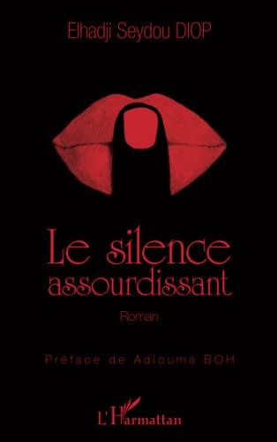 9782296998711: Le silence assourdissant: Roman (French Edition)