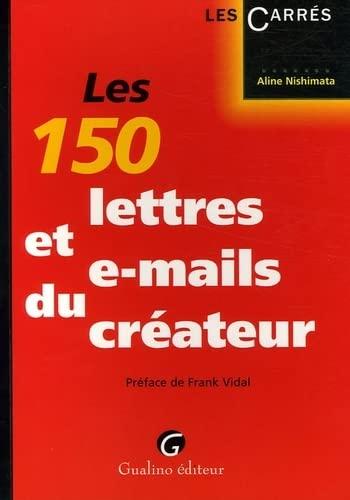 les 150 lettres et e-mails du createur: Aline Nishimata