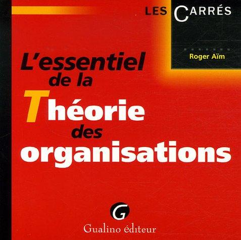 9782297001250: L'essentiel de la Théorie des organisations