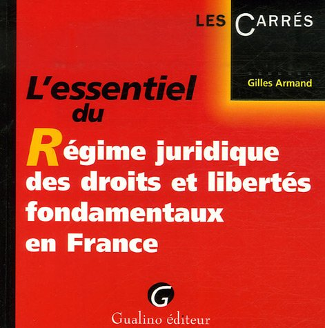9782297001991: L'essentiel du R�gime juridique des droits et libert�s fondamentaux en France