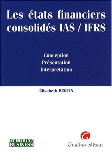 Les états financiers consolidés IAS/IFRS (French Edition): Elisabeth...