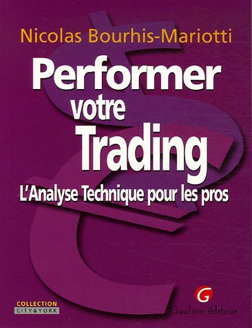 performer votre trading: Nicolas Bourhis-Mariotti