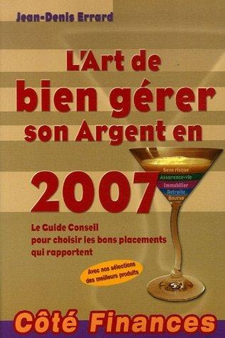 L'Art de bien gérer son Argent en 2007 (French Edition)