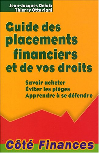 Guide des placements financiers et de vos droits (French Edition): Thierry Ottaviani