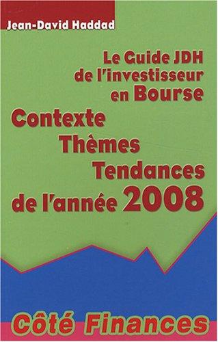 Le Guide JDH de l'investisseur en Bourse (French Edition): Jean-David Haddad