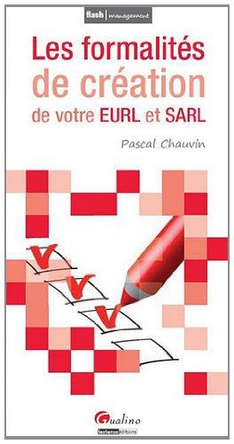 9782297005104: Les formalités de création de votre EURL et SARL