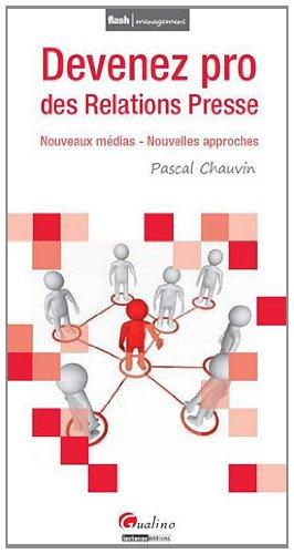 DEVENEZ PRO DES RELATIONS PRESSE: CHAUVIN PASCAL