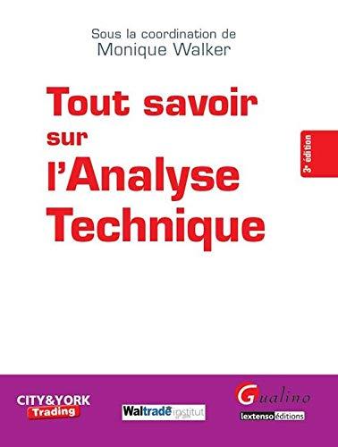 TOUT SAVOIR SUR L ANALYSE TECHNIQUE 3 ED: WALKER MONIQUE