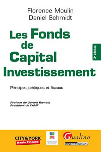 Les fonds de capital investissement / principes juridiques et fiscaux: Florence Moulin
