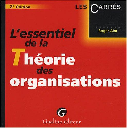 9782297010740: L'essentiel de la Th�orie des organisations