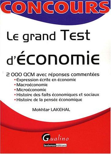"""""""le grand test d'économie ; 2000 QCM avec réponses commentées"""":..."""