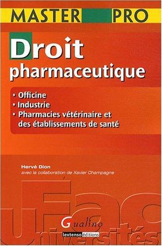 MASTER PRO - DROIT PHARMACEUTIQUE: CHAMPAGNE X., DION H