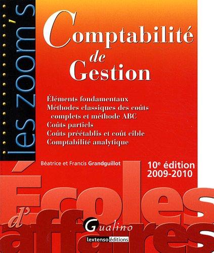 9782297012553: Comptabilité de gestion : Eléments fondamentaux ; Méthodes classiques des coûts complets et méthode ABC ; Coûts partiels ; Coûts préétablis et coûts cible ; Comptabilité analytique
