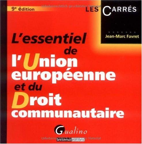 9782297012966: L'essentiel de l'Union européenne et du Droit communautaire
