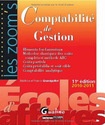 9782297014366: Comptabilité de gestion : Eléments fondamentaux ; Méthodes classiques des coûts complets et méthode ABC ; Coûts partiels ; Coûts préétablis et coûts cible ; Comptabilité analytique