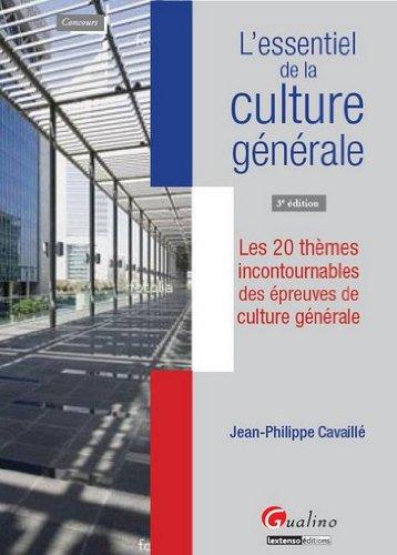 9782297017886: L'essentiel de la culture g�n�rale : Les 20 th�mes incontournables des �preuves de culture g�n�rale