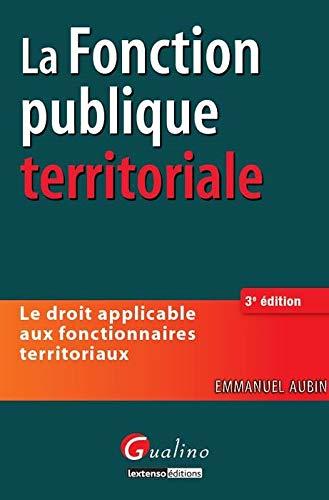 Droit de la fonction publique territoriale (3e édition): Aubin Emmanuel