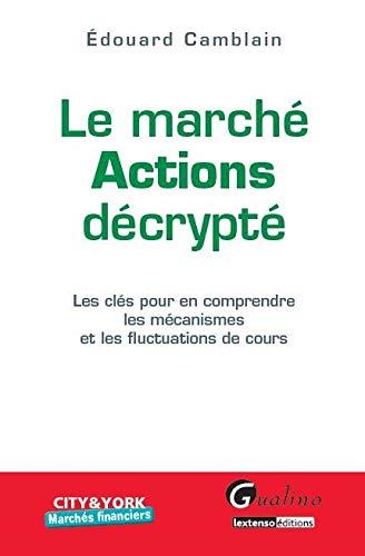 Marché actions décrypté (French Edition): Edouard Camblain