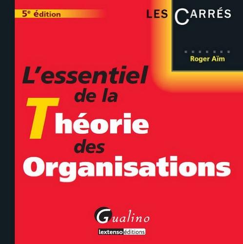 9782297024877: L'essentiel de la théorie des organisations (Les Carrés)