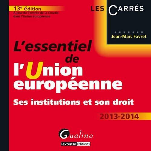 9782297031868: L' essentiel de l'Union européenne, ses institutions et son droit (édition 2013-2014)
