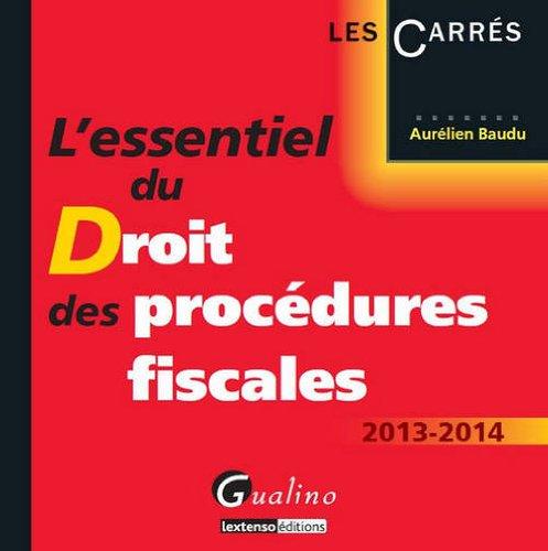 9782297032872: L'essentiel des procédures fiscales 2013-2014