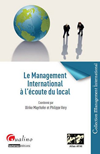Le management international à l'écoute du local: Ulrike Mayrhofer, Philippe Very