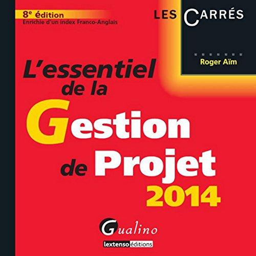 9782297039956: L' essentiel de la gestion de projet 2014