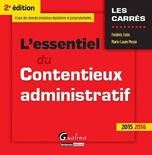 9782297047531: l'essentiel du contentieux administratif (édition 2015-2016)