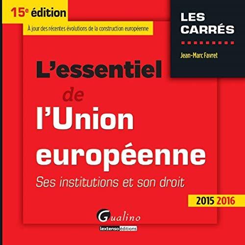 9782297047579: L'essentiel de l'Union européenne 2015-2016 : Ses institutions et son droit