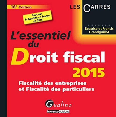 9782297047616: L'essentiel du droit fiscal 2015 : fiscalit� des entreprises et fiscalit� des particuliers