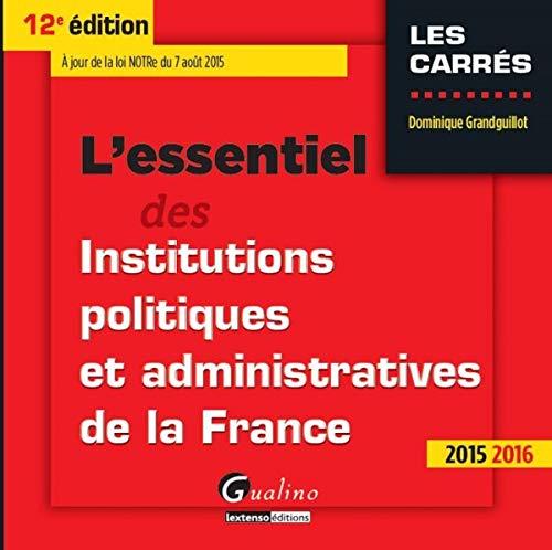 9782297047630: L'essentiel des institutions politiques et administratives de la France 2015-2016