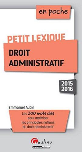 9782297047661: Petit lexique de droit administratif