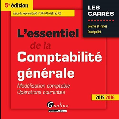 ESSENTIEL DE LA COMPTABILITE GENERALE 5E: GRANDGUILLOT NED2015