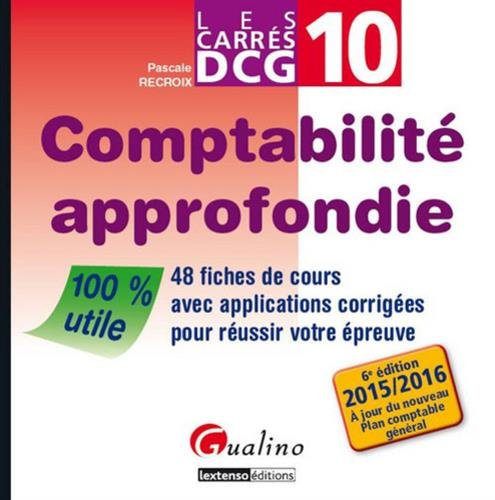9782297048705: Comptabilité approfondie : 48 fiches de cours avec applications corrigées pour réussir votre épreuve