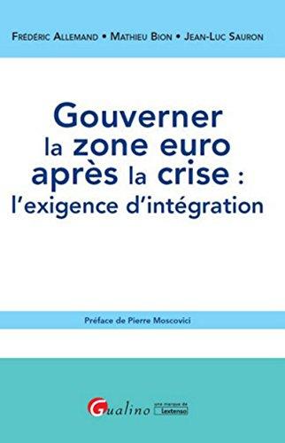 9782297052702: Gouverner la zone euro après la crise : l'exigence d'intégration