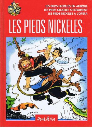 9782298001334: Les pieds nickelés: Les pieds nickelés en afrique, Les pieds nickelés s'expatrient, Les pieds nickelés à l'opéra
