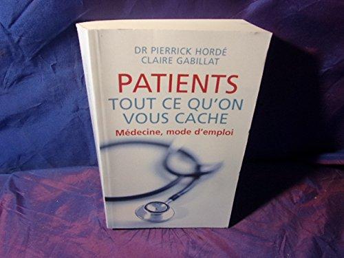 Patients tout ce qu'on vous cache médecine: Dr Pierrick Horde.