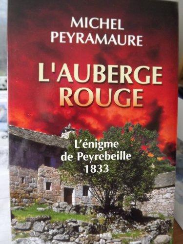 L'auberge rouge - L'énigme de Peyrebeille 1833: Michel Peyramaure