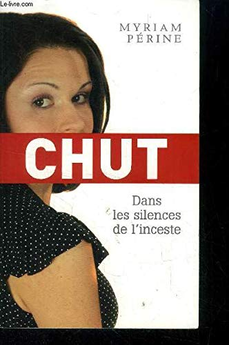 Chut -Dans les silences de l'inceste: Myriam Perine