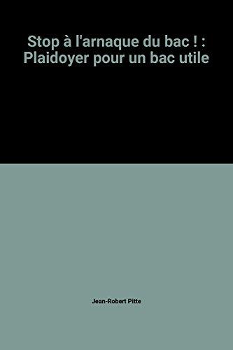 9782298006445: Stop à l'arnaque du bac ! : Plaidoyer pour un bac utile
