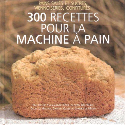 9782298006964: 300 recettes pour la machine à pain