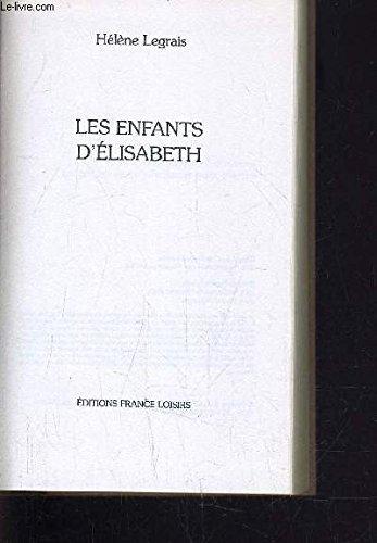Les enfants d'Elisabeth: Legrais Hélène